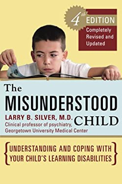 The Misunderstood Child: Understanding and Coping with Your Child's Learning Disabilities 9780307338631