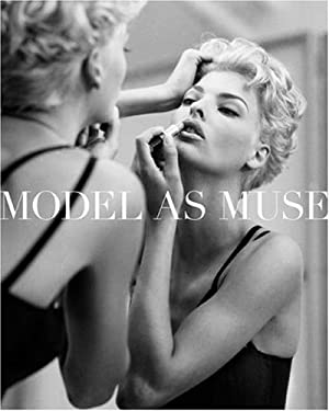 The Model as Muse: Embodying Fashion 9780300148930