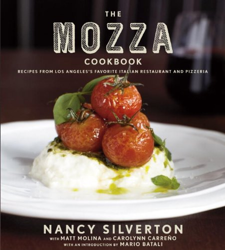 The Mozza Cookbook: Recipes from Los Angeles's Favorite Italian Restaurant and Pizzeria 9780307272843
