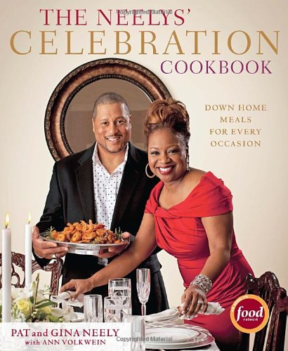 The Neelys' Celebration Cookbook: Down-Home Meals for Every Occasion 9780307592941