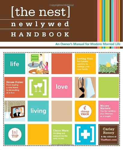 The Nest Newlywed Handbook: An Owner's Manual for Modern Married Life 9780307340221