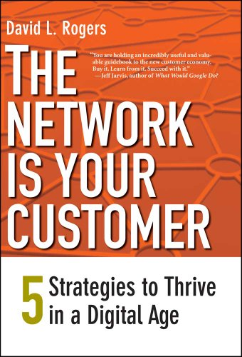 The Network Is Your Customer: Five Strategies to Thrive in a Digital Age 9780300165876