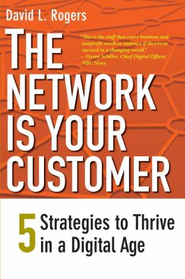 The Network Is Your Customer: Five Strategies to Thrive in a Digital Age 9780300188295