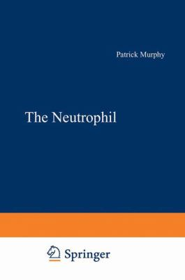 The Neutrophil 9780306309519
