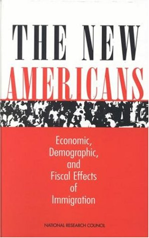 The New Americans: Economic, Demographic, and Fiscal Effects of Immigration 9780309063562