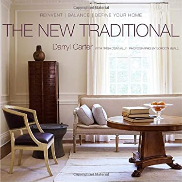 The New Traditional: Reinvent - Balance - Define Your Home 9780307408655