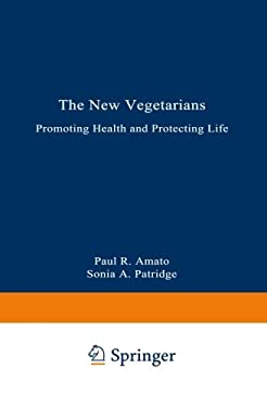 The New Vegetarians: Promoting Health and Protecting Life 9780306431210