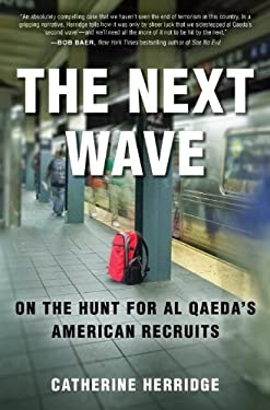 The Next Wave: On the Hunt for Al Qaeda's American Recruits 9780307885258