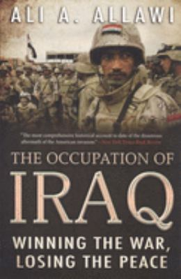 The Occupation of Iraq: Winning the War, Losing the Peace 9780300136142