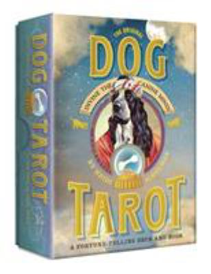 The Original Dog Tarot: Divine the Canine Mind! 9780307984937