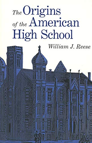 The Origins of the American High School 9780300079432