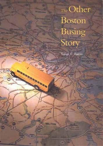 The Other Boston Busing Story: Whats Won and Lost Across the Boundary Line 9780300087659