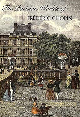 The Parisian Worlds of Frederic Chopin 9780300077735
