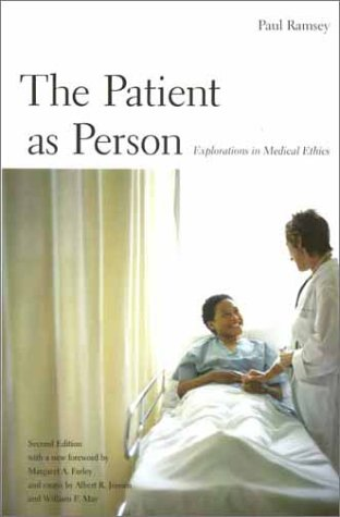The Patient as Person: Explorations in Medical Ethics, Second Edition 9780300093964