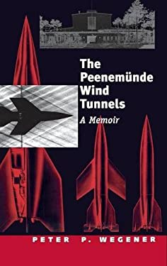 The Peenemunde Wind Tunnels: A Memoir 9780300063677