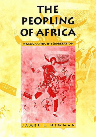 The Peopling of Africa: A Geographic Interpretation 9780300072808