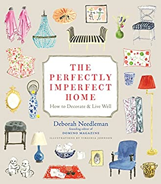The Perfectly Imperfect Home: How to Decorate & Live Well 9780307720139