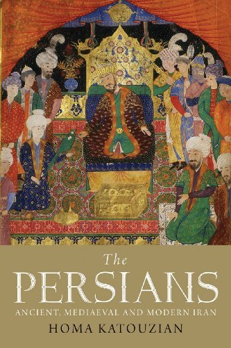 The Persians: Ancient, Mediaeval and Modern Iran 9780300121186