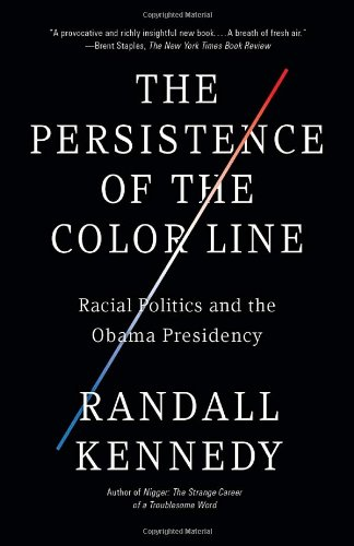 The Persistence of the Color Line: Racial Politics and the Obama Presidency 9780307455550