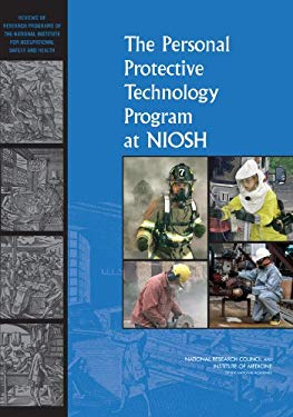 The Personal Protective Technology Program at Niosh 9780309120180