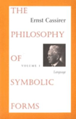 The Philosophy of Symbolic Forms: Volume 1: Language 9780300000375