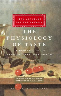 The Physiology of Taste: Or Meditations on Transcendental Gastronomy 9780307269720
