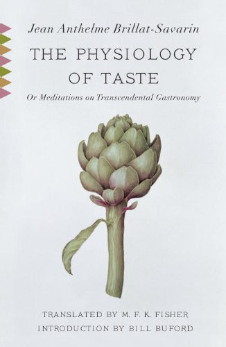 The Physiology of Taste: Or, Meditations on Transcendental Gastronomy 9780307390370