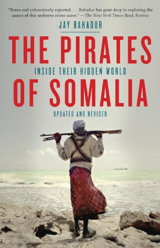 The Pirates of Somalia: Inside Their Hidden World 9780307476562