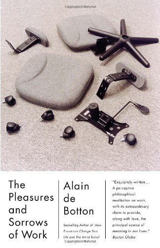 The Pleasures and Sorrows of Work 9780307277251
