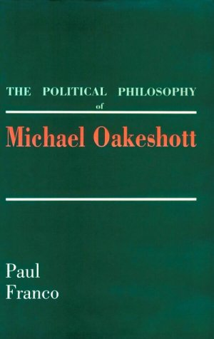 The Political Philosophy of Michael Oakeshott 9780300046861