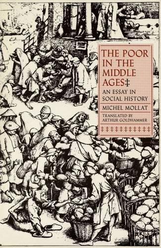 The Poor in the Middle Ages: An Essay in Social History 9780300027891