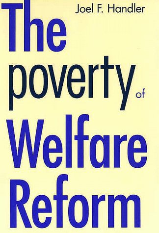 The Poverty of Welfare Reform 9780300064810