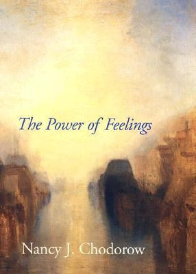 The Power of Feelings: Personal Meaning in Psychoanalysis, Gender, and Culture 9780300079593