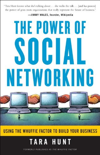 The Power of Social Networking: Using the Whuffie Factor to Build Your Business 9780307449405