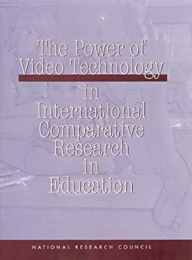 The Power of Video Technology in International Comparative Research in Education 9780309075671