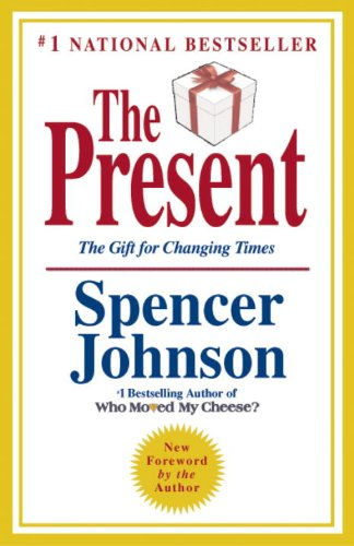 The Present: The Secret to Enjoying Your Work and Life, Now! 9780307719546