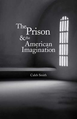 The Prison and the American Imagination 9780300141665