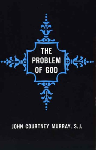 The Problem of God: Yesterday and Today 9780300001716