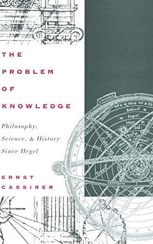 The Problem of Knowledge: Philosophy, Science, and History Since Hegel 9780300010985