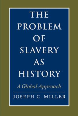The Problem of Slavery as History: A Global Approach 9780300113150