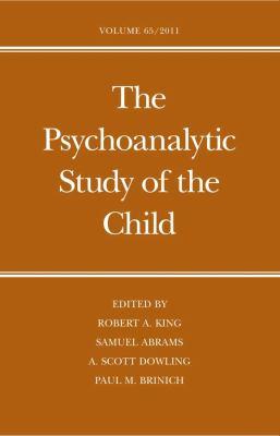 The Psychoanalytic Study of the Child, Volume 65 9780300165449