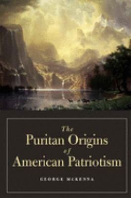 The Puritan Origins of American Patriotism 9780300100990