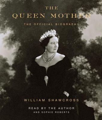 The Queen Mother: The Official Biography 9780307576576
