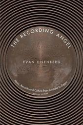 The Recording Angel: Music, Records and Culture from Aristot
