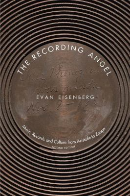 The Recording Angel: Music, Records and Culture from Aristotle to Zappa, Second Edition 9780300099041