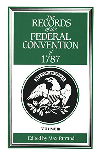 The Records of the Federal Convention of 1787: 1937 Revised Edition in Four Volumes, Volume 3 9780300000825