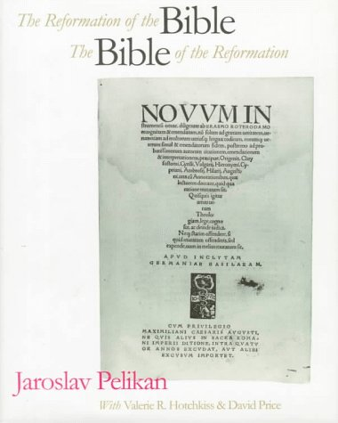 The Reformation of the Bible/The Bible of the Reformation 9780300066678