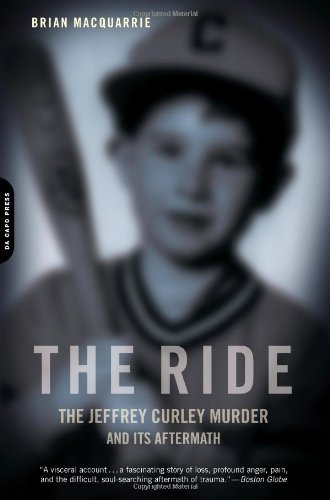 The Ride: The Jeffrey Curley Murder and Its Aftermath 9780306818721