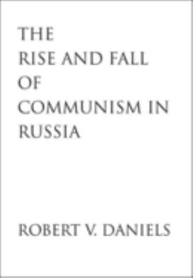 The Rise and Fall of Communism in Russia 9780300106497