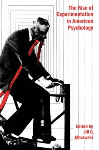 The Rise of Experimentation in American Psychology 9780300041538